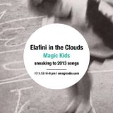Elafini in the Clouds_Magic Kids_Sneaking to 2013 songs_17 January