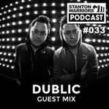 Stanton Warriors Podcast #033 : Dublic Guest Mix