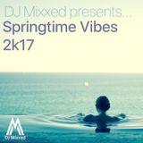 DJ Mixxed Presents: Springtime Vibes 2k17