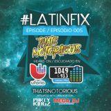 #LatinFix with DJ Notorious 005