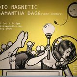 Radio Magnetic w/Samantha Bagg 7th Dec 2016