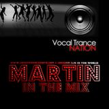 Martin in the Mix Presents Vocal Trance Nation Episode 49 (Spotlight on Solarstone)