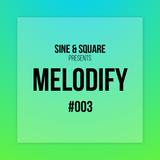 Sine & Square pres. Melodify #003