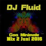 Goa Minimale Mix II  2016 DJ Fluid