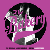 THE ORIGINAL BAKERY PODCAST # 007 BY SAL PARADISE