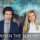 When The Sun Hits #134 on DKFM