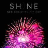 SHINE - New Christian Hip Hop