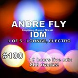 Andre Fly - Inspiring Dance Music #100 (1of5) LOUNGE,ELECTRO (23.07.18)