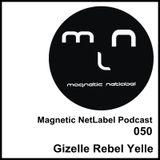 Magnetic NetLabel Podcast 050 - Gizelle Rebel Yelle