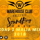 SOUNDBOYCOBYDJ PRESENTS - THE ROAD TO MALIA MIX 2018