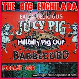 BIG ENCHILADA 26: HILLBILLY PIG OUT
