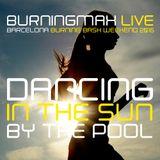 Burningmax Live @ BBB 2015 | Dancing in the Sun, Poolside