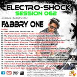 Fabbry One - Electro Shock Session 062 RadioShow2017