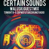 Certain Sounds - Waluski Guest Mix (June 18)