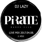Dj Lazy Pirate Live 2017.04.08. part2