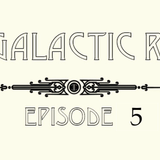 CBC Galactic Radio Ep. 5