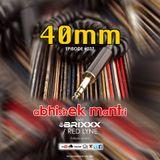 40mm Episode 037 Abhishek Mantri Ft Brixxx & Red Lyne