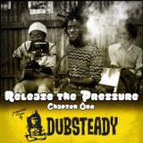 Dubsteady - Chapter One - Release the Pressure