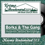 BORKA & THE GANG - 003 - KROME UNLIMITED SERIES