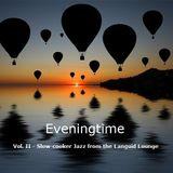 Eveningtime - Vol. II
