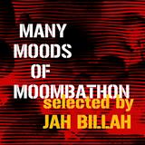 JAH BILLAH presents MANY MOODS OF MOOMBATHON