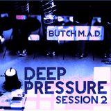 DEEP PRESSURE session 2
