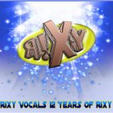 Rixy Vocals 12 Years of Rixy