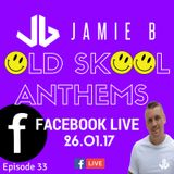 Jamie B's Live Old Skool Anthems On Facebook Live 26.01.17