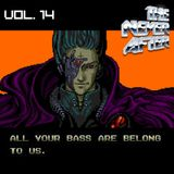 Vol. 14: All Your Bass Are Belong To Us