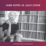 Liner Notes 18: Zach Cowie