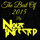 The Best Of 2015 by Noize Infected!