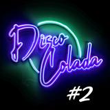 Disco Colada #2