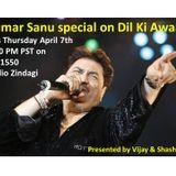 Dil Ki Awaaz Radio Show - Kumar Sanu special 04/07/16 Presented by Vijay & Shashiraj on AM 1550 RZ