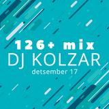 126+ mix by DJ Kolzar Dec'17