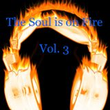 The Soul is on Fire Vol. 3