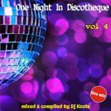 ONE NIGHT IN DISCOTHEQUE VOL.4  ( By Dj Kosta )