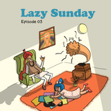 Lazy Sunday 003 - MALFNKTION [10-06-2018]