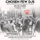 Chosen Few DJs @ Daley Plaza  6/6/18 w/ Alan King, Andre Hatchett, Terry Hunter, Mike Dunn