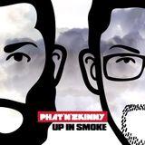 Phat & Zkinny: Up In Smoke