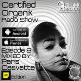 Certified Organik Radio Show 8