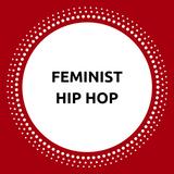 Feminist Hip Hop Set
