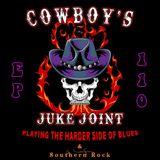 Cowboy's Juke Joint Show Episode 110