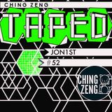 Ching Zeng Taped #52 - JON1ST