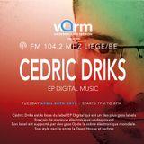 CEDRIC DRIKS /EP DIGITAL MUSIC / WARM UNDERGROUND SESSION / 104.2 MHZ LIEGE