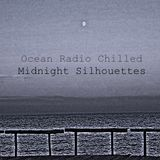 "Ocean Radio Chilled ""Midnight Silhouettes"" 1-28-18"