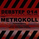 DEBstep Radio Show 14 - Metrokoll