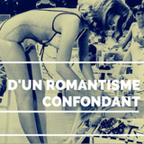 D'un romantisme confondant (part 2)