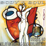 BIG MIKE-BODY & SOUL TOUCH & GO 2015