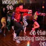 Songs To Do The Running Man To