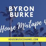Byron Burke Live House Mixtape #4